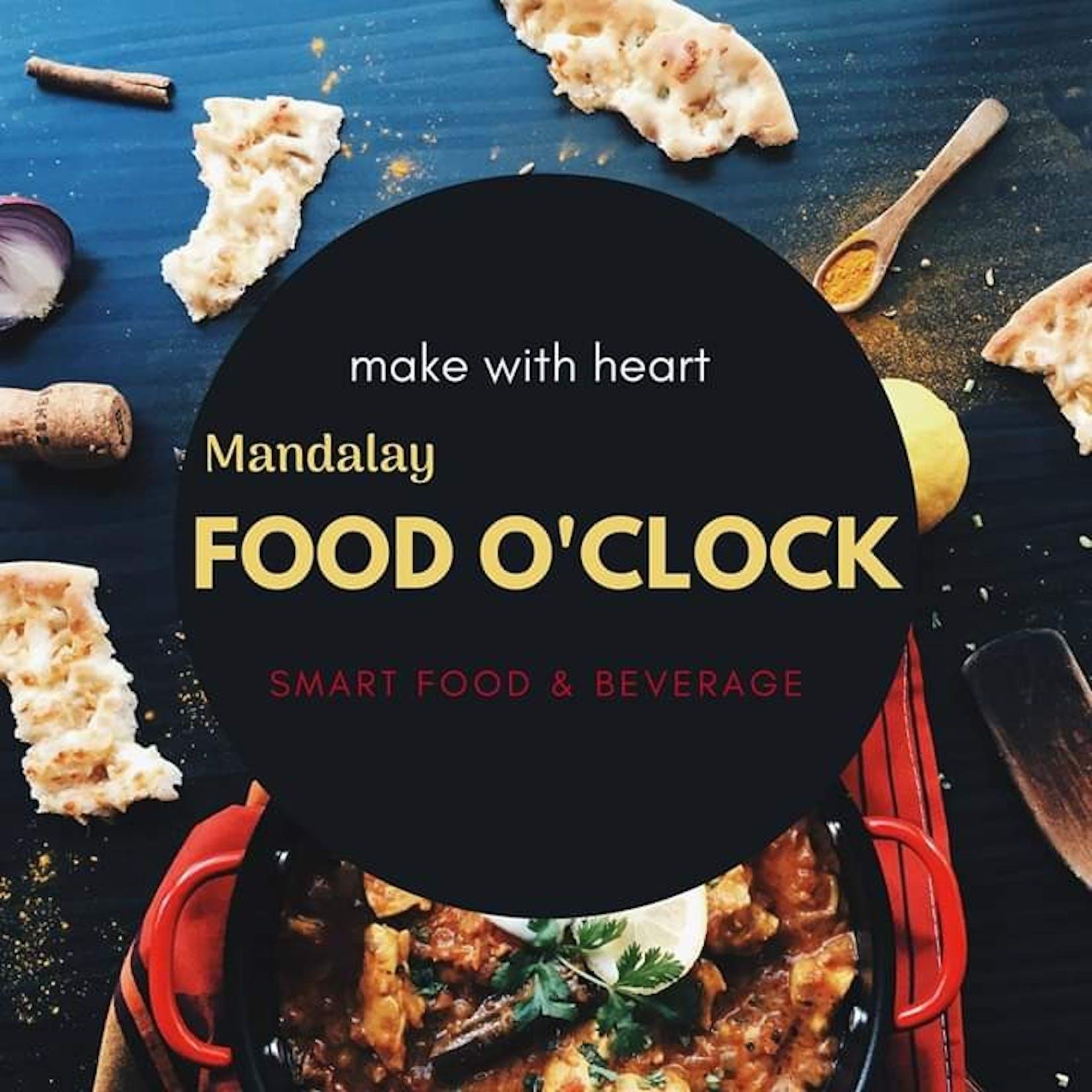 Mandalay Food O' Clock (Beverage & Smart Food) | yathar